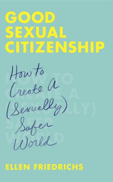 Download Good Sexual Citizenship Book