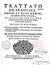 Trattato de' semplici, pietre e pesci marini che nascono nel lito di Venetia... Di Antonio Donati,...