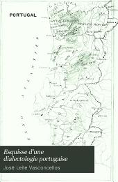 Esquisse d'une dialectologie portugaise ...