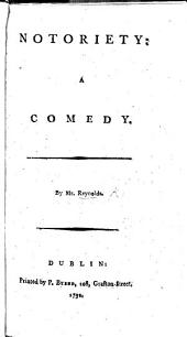 Notoriety: a comedy [in five acts and in prose].