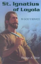 St. Ignatius of Loyola: In God's Service
