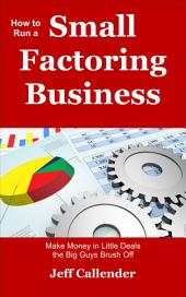 How to Run a Small Factoring Business