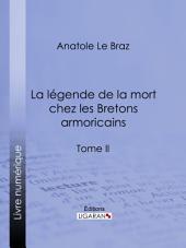 La légende de la mort chez les Bretons armoricains: Volume2