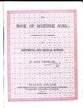 The Book of Scottish Song; Collected and Illustrated with Historical and Critical Notices