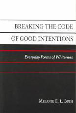 Breaking the Code of Good Intentions PDF