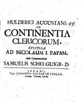 Hulderici Augustani De continentia clericorum epistola ad Nicolaum I. Papam