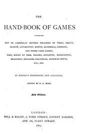 The Hand-book of Games ... By Eminent Professors and Amateurs. Edited by H.G. Bohn. New Ed