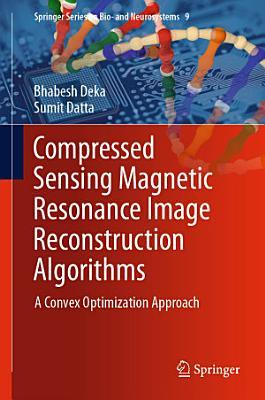 Compressed Sensing Magnetic Resonance Image Reconstruction Algorithms