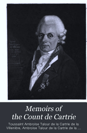 Memoirs of the Count de Cartrie: A Record of the Extraordinary Events in the Life of a French Royalist During the War in La Vendée and of His Fight to Southampton where He Followed the Humble Occupation of Gardener