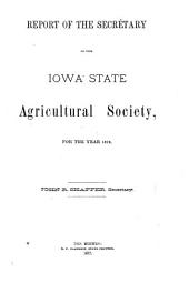 Annual Report of the Board of Directors of the Iowa State Agricultural Society for the Year ...: Volume 23