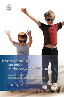 Homeschooling the Child with Asperger Syndrome PDF