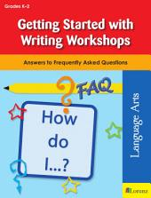 Getting Started with Writing Workshops: Answers to Frequently Asked Questions