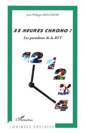 35 heures chrono !: Les paradoxes de la RTT