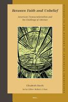 Between Faith and Unbelief  American Transcendentalists and the Challenge of Atheism PDF