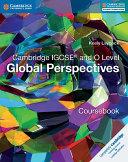 Cambridge IGCSE® and O Level Global Perspectives Coursebook