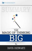 Summary Of The Magic Of Thinking Big By David J Schwartz Book PDF