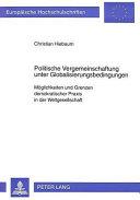 Politische Vergemeinschaftung unter Globalisierungsbedingungen PDF