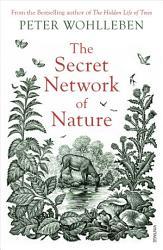 The Secret Network Of Nature Book PDF