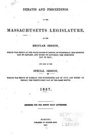 Debates and proceedings in the Massachusetts legislature: at the session which was begun at the state house in Boston, on Wednesday the second day of January, and was prorogued on Friday, the sixth of June, 1856. reported for the Boston daily advertiser, Volume 1856