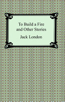 To Build a Fire and Other Stories PDF