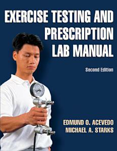 Exercise Testing and Prescription Lab Manual