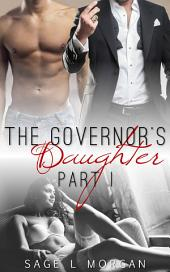 The Governor's Daughter: Part I (The Governor's Daughter New Adult Romance Series, #1)