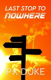 Last Stop to Nowhere: Jim Nash Adventure #15