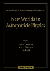New Worlds In Astroparticle Physics   Proceedings Of The Second International Workshop PDF