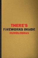 There s Fireworks Inside Humblebrag PDF