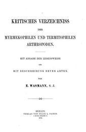 Kritisches Verzeichniss der Myrmekophilen und Termitophilen Arthropoden: Mit Angabe der Lebensweise und mit Beschreibung neuer Arten
