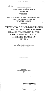 "Polychaetous Annelids: Collected by the United States Fisheries Steamer ""Albatross"" in the Waters Adjacent to the Philippine Islands in 1907-1910"