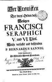 Der Kronicken der drey Orden dess heiligen Francisci Seraphici: VI. und VI. Theil