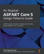 An An Atypical ASP.NET Core 5 Design Patterns Guide