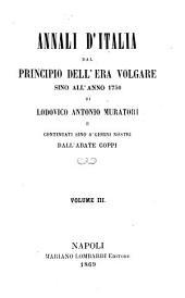 Annali d'Italia dal principio dell'era volgare fino all'anno 1750: Volume 3