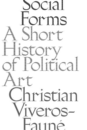 Social Forms  A Short History of Political Art