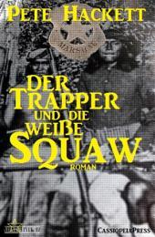 Der Trapper und die weiße Squaw: Western