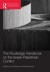 Routledge Handbook on the Israeli-Palestinian Conflict