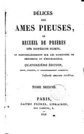 Délices des âmes pieuses, ou Recueil de prières sur différents sujets: Volume2