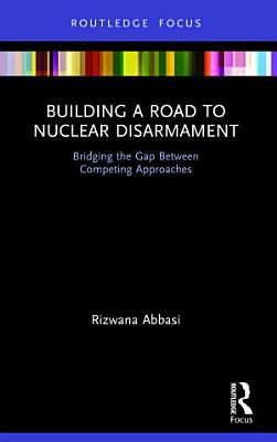 Building a Road to Nuclear Disarmament PDF