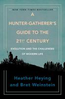 A Hunter Gatherer s Guide to the 21st Century PDF