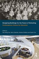 Designing Buildings for the Future of Schooling PDF
