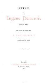 Lettres de Eugène Delacroix (1815 à 1863)