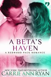 A Beta's Haven: (A Paranormal Shifter Redwood Pack Romance Novella)