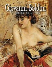 Giovanni Boldini: 131 Paintings and Drawings