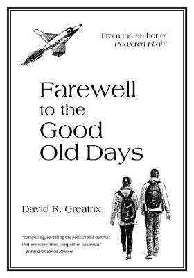 Farewell To The Good Old Days