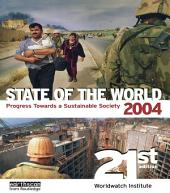 State of the World 2004: Progress Towards a Sustainable Society, Edition 21