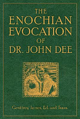 The Enochian Evocation of Dr  John Dee