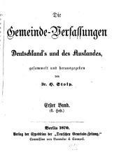 Die gemeinde - verfassungen Deutschland's und des auslandes, nebst den kreis, - gau öder bezirks - verfassungen: Bände 1-2