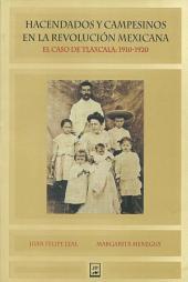 Hacendados y campesinos en la revolución mexicana.: El caso de Tlaxcala: 1910-1920
