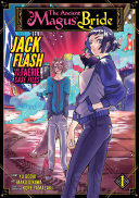 The Ancient Magus  Bride  Jack Flash and the Faerie Case Files Vol  1 PDF